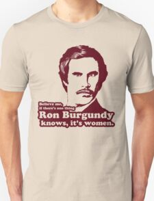 Ron Burgundy Knows Women! Unisex T-Shirt
