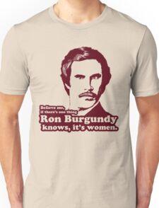 Ron Burgundy Knows Women! Unisex T-Shirt