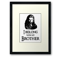 """I Belong With My Brother."" Framed Print"