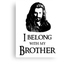 """I Belong With My Brother."" Canvas Print"