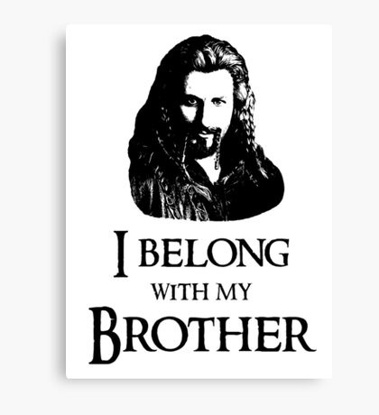 """""""I Belong With My Brother."""" Canvas Print"""