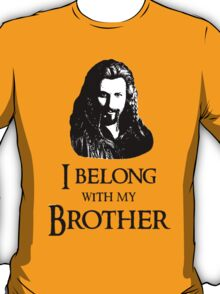"""""""I Belong With My Brother."""" T-Shirt"""