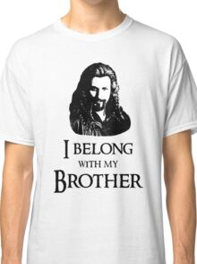 """I Belong With My Brother."" Classic T-Shirt"