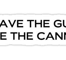 Leave the gun, take the cannoli Sticker