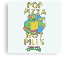 Pop Pizza Not Pills Canvas Print
