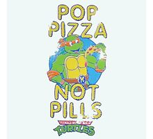 Pop Pizza Not Pills Photographic Print