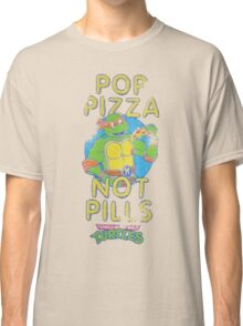 Pop Pizza Not Pills Classic T-Shirt