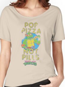 Pop Pizza Not Pills Women's Relaxed Fit T-Shirt