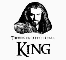"""There Is One I Could Call King."" T-Shirt"