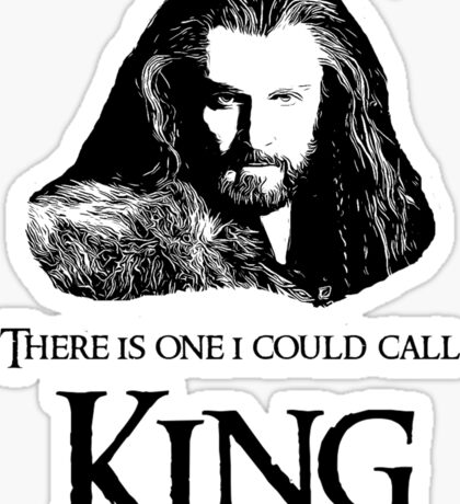 """There Is One I Could Call King."" Sticker"
