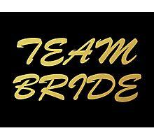 TEAM BRIDE gold design Photographic Print