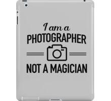 I am a photographer not a magician iPad Case/Skin