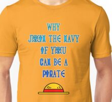 Be a pirate! Unisex T-Shirt