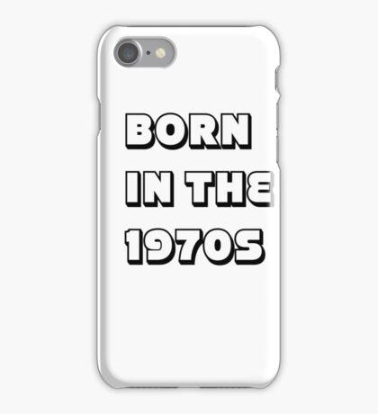 Born in the 1970s iPhone Case/Skin