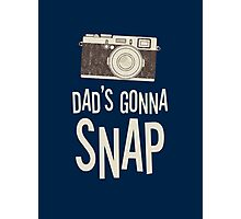 Dad's Gonna Snap Photographic Print