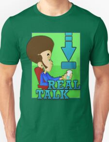 Down for real talk Unisex T-Shirt