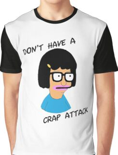 Don't Have a Crap Attack  Graphic T-Shirt