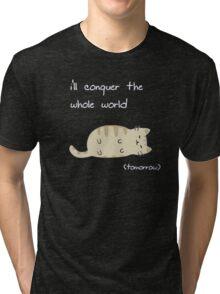 Conquer The world ! Tri-blend T-Shirt