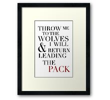 Throw me to the wolves Typography Framed Print