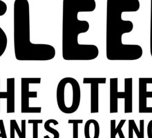3 out of 4 voices in my head want to sleep. The other wants to know if penguins have knees Sticker