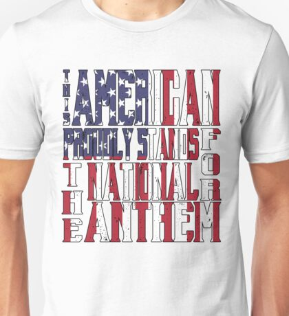 This American Proudly Stands for the National Anthem Unisex T-Shirt