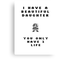 You have 1 Life Canvas Print