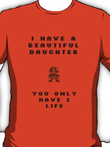 You have 1 Life T-Shirt