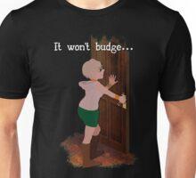 it won't budge Unisex T-Shirt