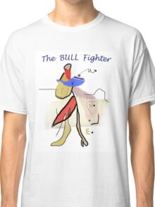 The BULL Fighter Classic T-Shirt
