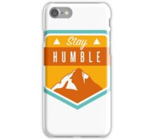 Stay Humble iPhone Case/Skin