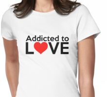 Addicted to Love Womens Fitted T-Shirt