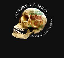 Tattooed Skull-Always a Red, even when dead. Unisex T-Shirt