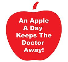 An Apple A Day Keeps The Doctor Away! Photographic Print