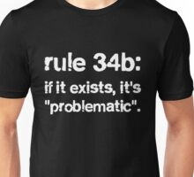 If It Exists, It's Problematic. Unisex T-Shirt