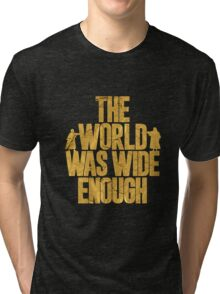 The World Was Wide Enough Tri-blend T-Shirt