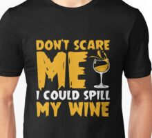 Do not scare me i could spill my wine Tshirt Unisex T-Shirt