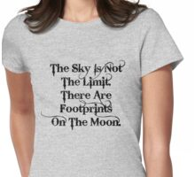 The Sky Is Not The Limit Womens Fitted T-Shirt