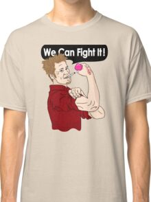 We can fight it! Classic T-Shirt