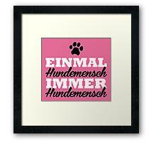 Einmal Hundemensch, immer Hundemensch Framed Print