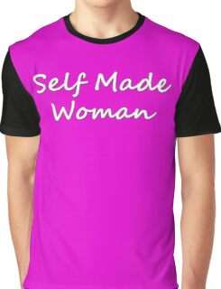Self Made Woman Graphic T-Shirt