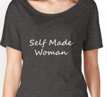 Self Made Woman Women's Relaxed Fit T-Shirt
