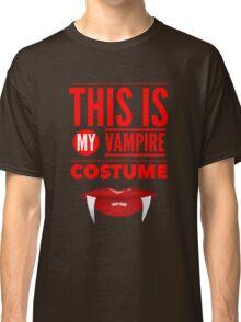 Funny Halloween TShirt Hoodie Costume This is my Vampire Costume Classic T-Shirt