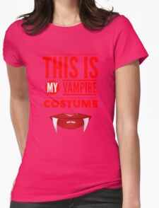 Funny Halloween TShirt Hoodie Costume This is my Vampire Costume Womens Fitted T-Shirt