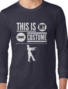 Funny Halloween TShirt Hoodie Costume This is my Zombie Costume Long Sleeve T-Shirt