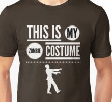 Funny Halloween TShirt Hoodie Costume This is my Zombie Costume Unisex T-Shirt