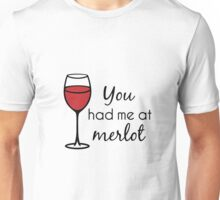 You Had Me At Merlot - Wine Pun Unisex T-Shirt