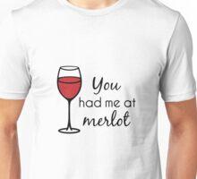 You Had Me At Merlot - Wine Pun Unisex T-Shirt