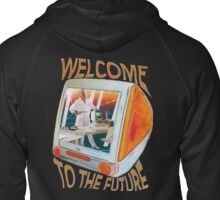 Welcome to the Future Zipped Hoodie