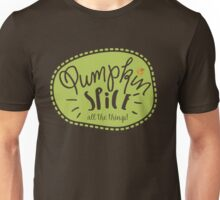 Pumpkin Spice All the Things! Unisex T-Shirt