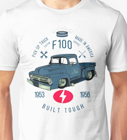 Ford F100 Truck Built Tough Unisex T-Shirt